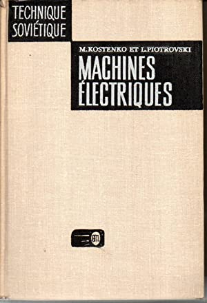 Machines électriques. Tome 1 : Machines à courant continu. Transformateurs. Tome II : machines à ...