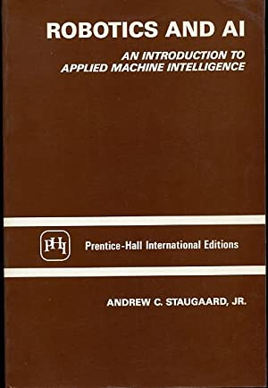 Robotics and A.I. : An introduction to: Staugaard Andrew C.