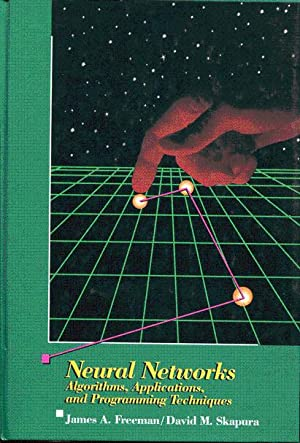 Neural networks. Algorithms, applications, and programming techniques: Freeman James A.