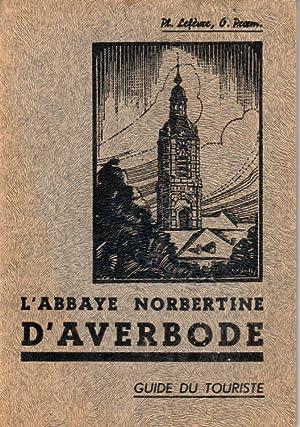 L'abbaye norbertine d'Averbode. Guide du touriste: Lefèvre Pl.