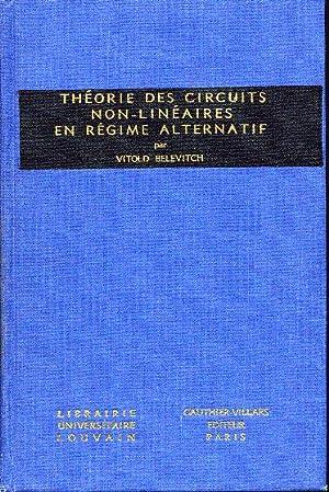 Théorie des circuits non-linéaires en régime alternatif (redresseurs, modulateurs, oscillateurs): ...