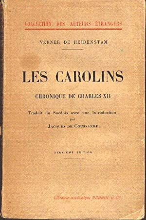 Les Carolins. Chronique de Charles XII.: De Heidenstam Verner