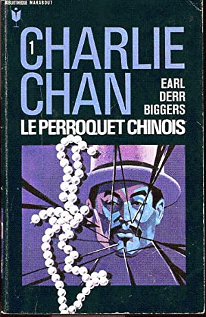 Charlie Chan 1: Le perroquet chinois: Biggers Earl Derr