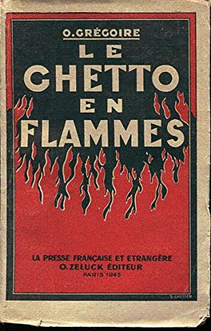 Le ghetto en flammes. La lutte des: Grégoire O.