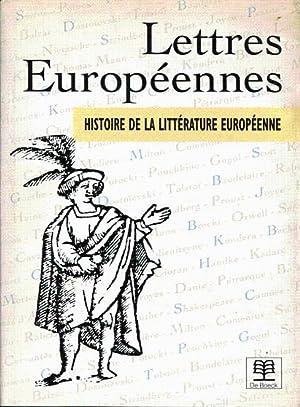 Lettres européennes. Histoire de la littéraure européenne.: Benoit-Dusausoy Annick et