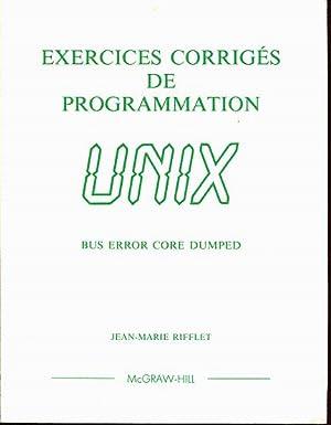Exercices corrigés de programmation UNIX. Bus error core dumped: Rifflet Jean-Marie