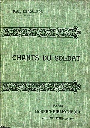 Chants du soldat. Nouveaux chants du soldat.: Déroulède Paul