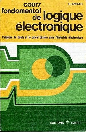 Cours fondamental de logique électronique. L'algèbre de