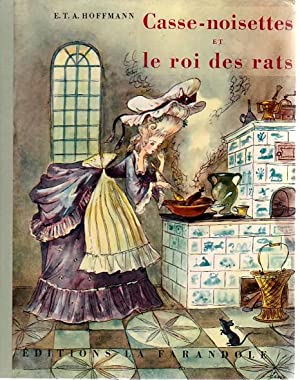 Casse-noisettes et le roi des rats: Hoffmann E. T. A.