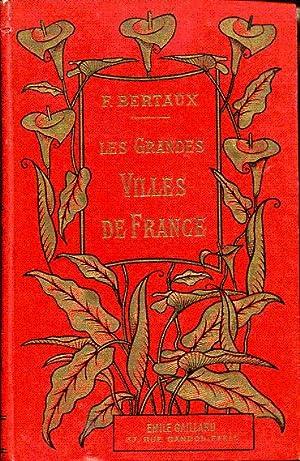 Les grandes villes de France: Bertaux F.
