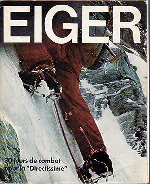 Eiger. 30 jours de combat pour la: Lehne Jörg et