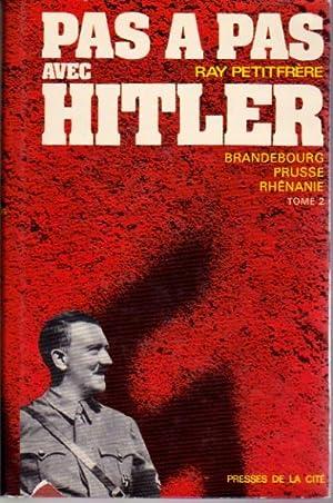 Pas à pas avec Hitler. Tome I: Petitfrère Ray