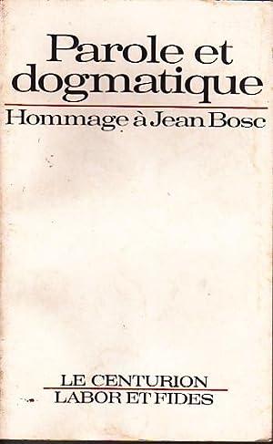 Parole et dogmatique. Hommage à Jean Bosc