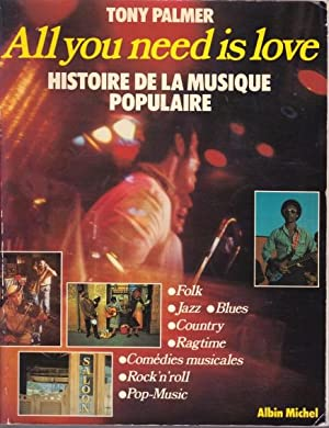 All you need is love. Histoire de la musique populaire