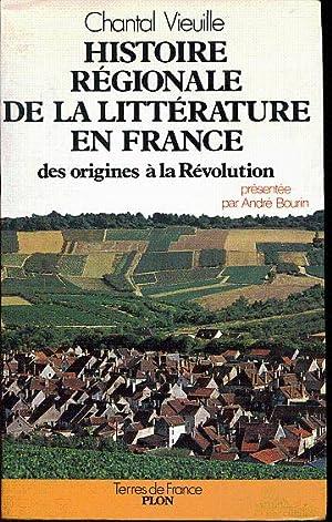 Histoire régionale de la littérature en France.: Vieuille Chantal