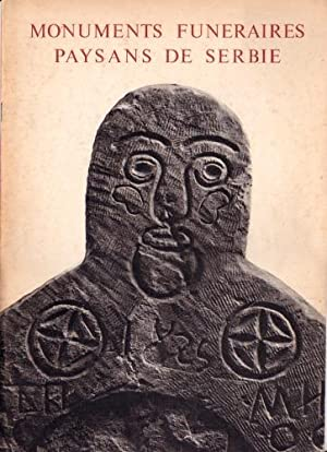 Monuments funéraires paysans de Serbie: Vlahovic Mitar et Milosavljevic Pedja