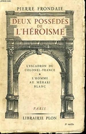 Deux possedes de l'heroisme - l'escadron du: Pierre Frondaie