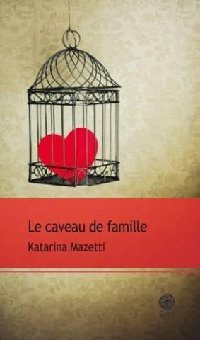 Le caveau de famille: Katarina Mazetti ,