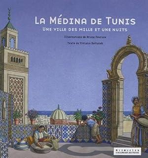 La médina de Tunis: Une ville des: Viviane Bettaïeb, Bruno