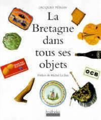 La Bretagne dans tous ses objets: Péron Jacques