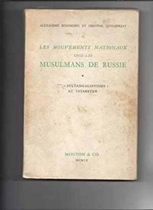 Les Mouvements Nationaux Chez Les Musulmans De: Bennigsen Alexandre /