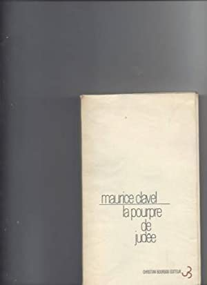 La pourpre de judée: Maurice Clavel