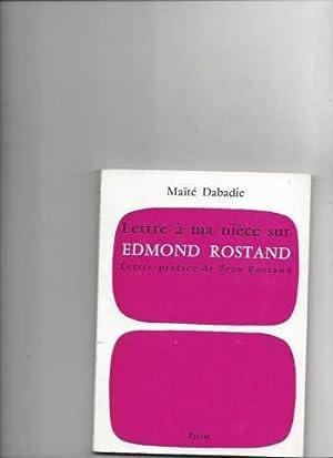Lettre à ma nièce sur Edmond Rostand: Maïté Dabadie