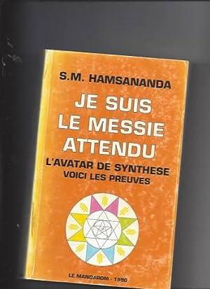 Je suis le messie attendu - l'avatar de synthese, voici les preuves: S.m. Hamsananda