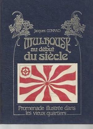 Mulhouse au début du siècle : promenade illustrée dans les vieux quartiers: Jacques Conrad