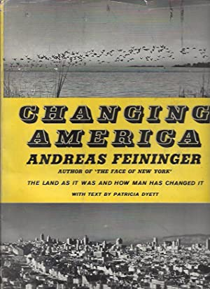 Changing America: The Land as It Was and How Man Has Changed It
