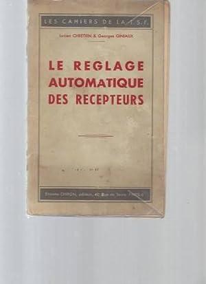 Le réglage automatique des recepteurs (Les cahiers: Lucien Chrétien, Georges