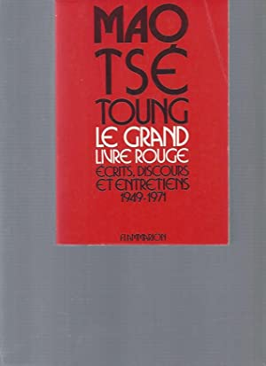 Le grand livre rouge : écrits, discours: Mao Tsé Toung