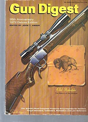 The Gun Digest : 26th Anniversary - 1972 Edition