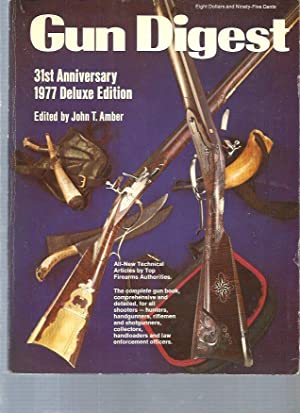 The Gun Digest : 31st Anniversary. 1977 Deluxe Edition