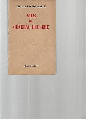 Vie du Général Leclerc: Charles D'Ydewalle