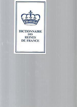 Petit Dictionnaire des Grandes Reines de France: Charles F. Dupêchez,
