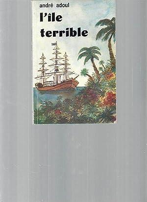 L'île terrible: André Adoul
