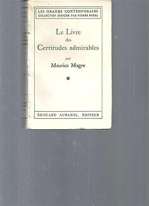 Le livre des certitudes admirables: Maurice Magre