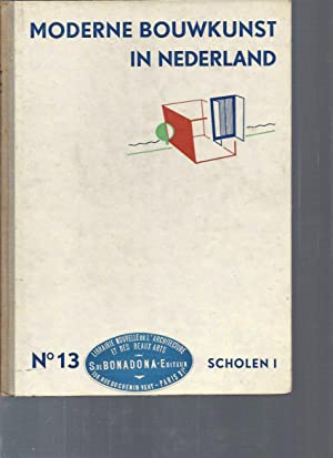 Moderne Bouwkunst in Nederland / N°13 Scholen: Collectif