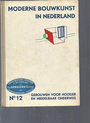 Moderne Bouwkunst in Nederland / N°12 Gebouwen: Collectif