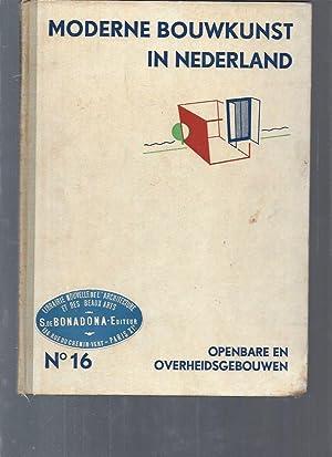 Moderne Bouwkunst in Nederland / N°16 Openbare: Collectif