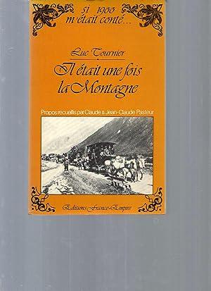 Il était une fois la montagne /: Luc Tournier, Claude