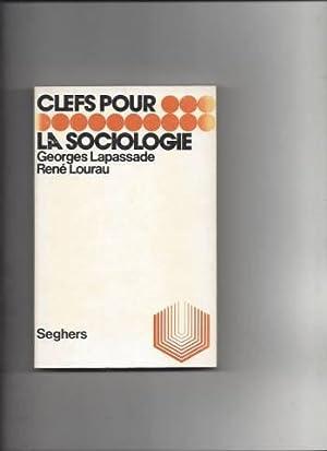 Clefs pour la sociologie: Lapassade Georges /