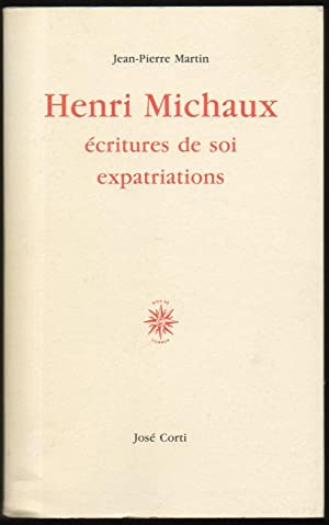 HENRI MICHAUX - ECRITURES DE SOI, EXPATRIATIONS.: Henri MICHAUX) -