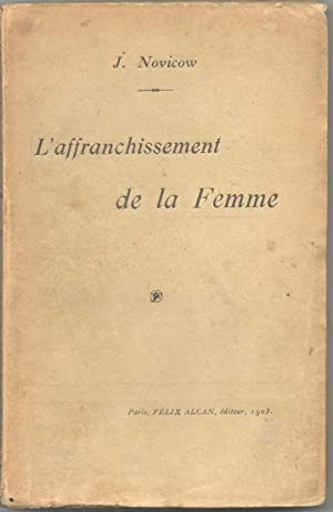 L'Affranchissement de la femme.: NOVICOW Jacques