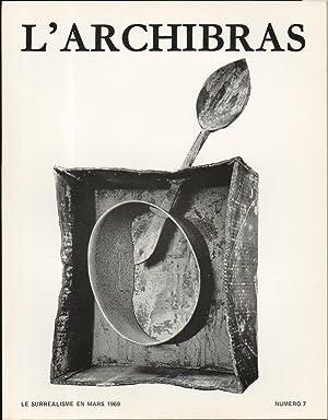 L'ARCHIBRAS N°7. Le Surréalisme en mars 1969.: COLLECTIF : Gérard