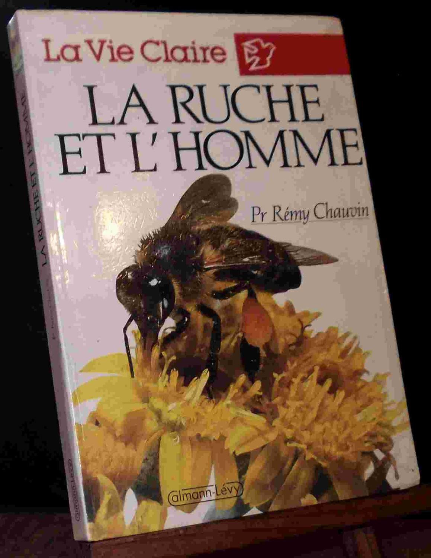 LA RUCHE ET L'HOMME: CHAUVIN Remy