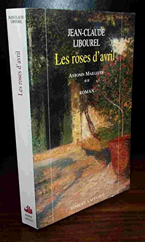 LES ROSES D'AVRIL: LIBOUREL Jean-Claude