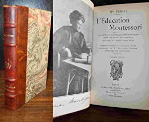 L' EDUCATION MONTESSORI: FISHER Dorothy Canfield
