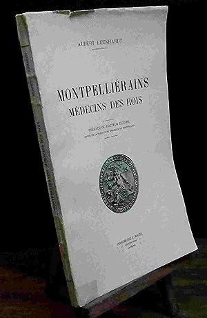 MONTPELLIERAINS, MEDECINS DES ROIS: LEENHARDT Albert